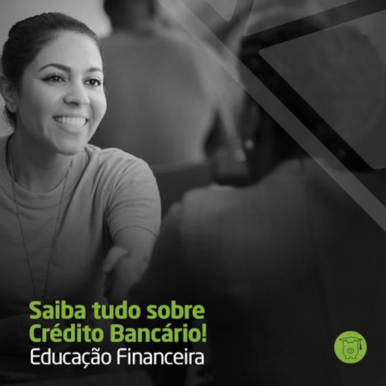 Educação Financeira - Crédito Bancário